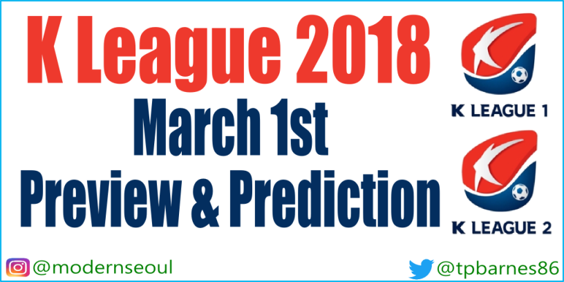K League Thursday March 1st 2018 (Matchday Preview and Predictions