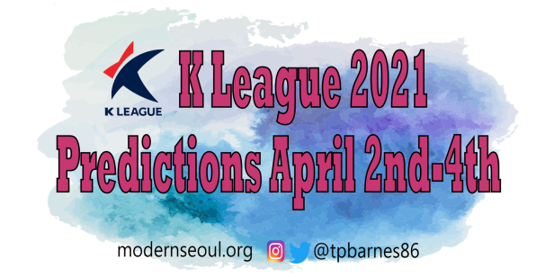 K League 2021 - April 2nd 4th Predictions